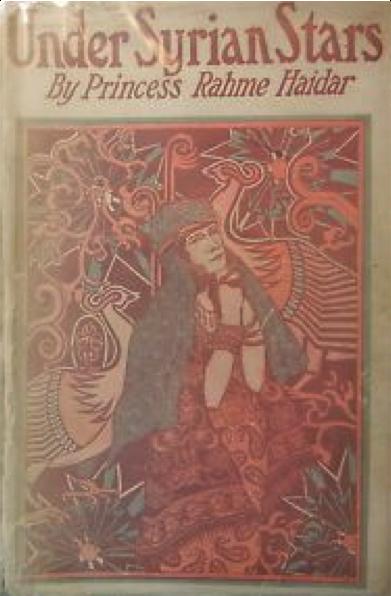 Figure 2: Under Syrian Stars, Rahme Haidar's 1929 Autobiography