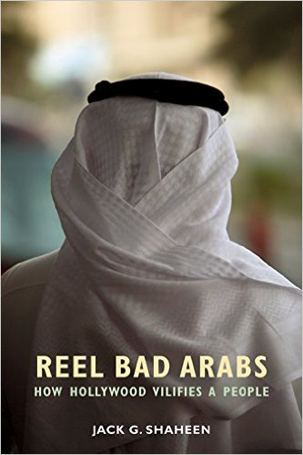 Reel Bad Arabs by Jack Shaheen