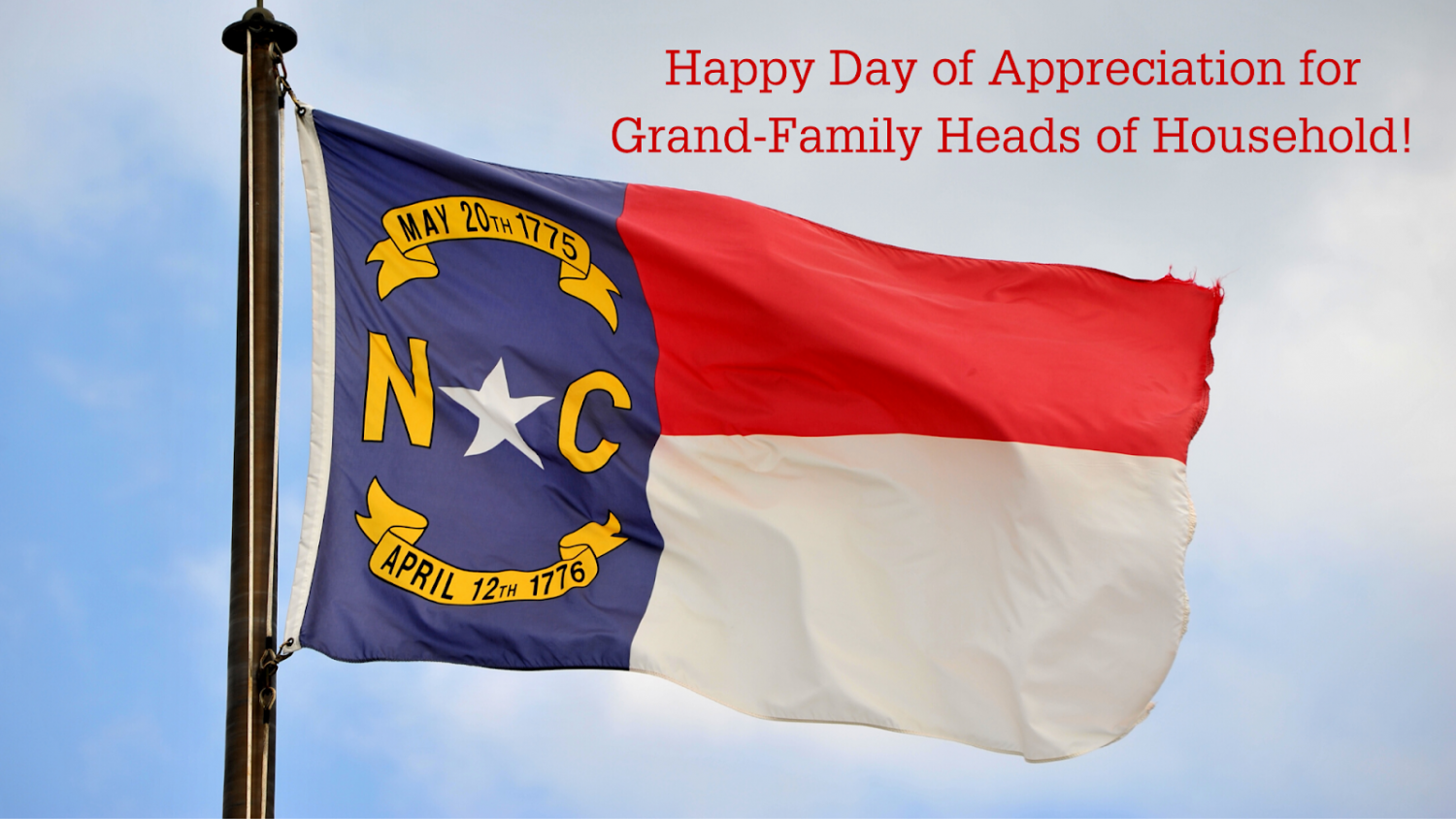 North Carolina Flag with captioned text Happy Day of Appreciation for Grand-Family Heads of Household!